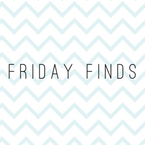 Firday Finds